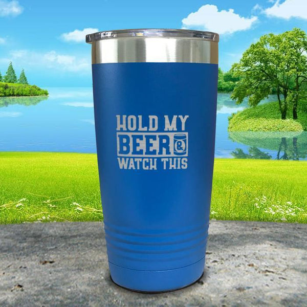 Hold My Beer Watch This Engraved Tumbler Tumbler Nocturnal Coatings 20oz Tumbler Blue