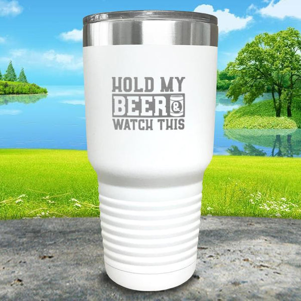 Hold My Beer Watch This Engraved Tumbler Tumbler Nocturnal Coatings 30oz Tumbler White