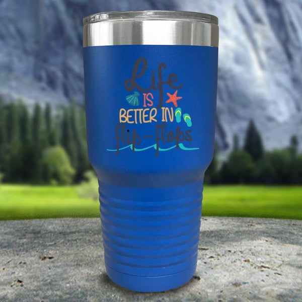 Life Is Better In Flip Flops Color Printed Tumblers Tumbler Nocturnal Coatings 30oz Tumbler Blue