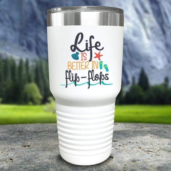 Life Is Better In Flip Flops Color Printed Tumblers Tumbler Nocturnal Coatings