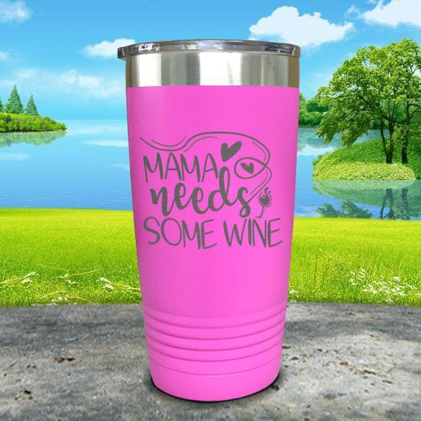 Mama Needs Some Wine Engraved Tumbler Tumbler ZLAZER 20oz Tumbler Pink