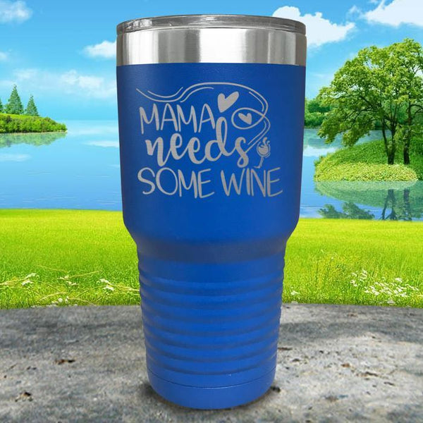 Mama Needs Some Wine Engraved Tumbler Tumbler ZLAZER 30oz Tumbler Blue