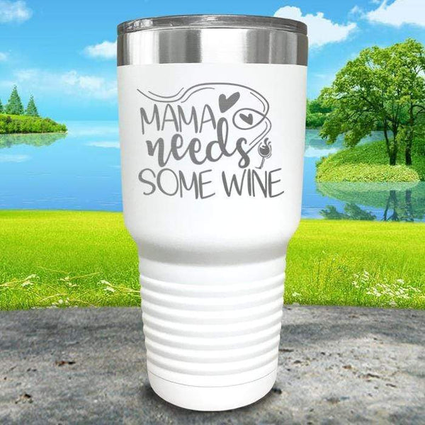 Mama Needs Some Wine Engraved Tumbler Tumbler ZLAZER 30oz Tumbler White