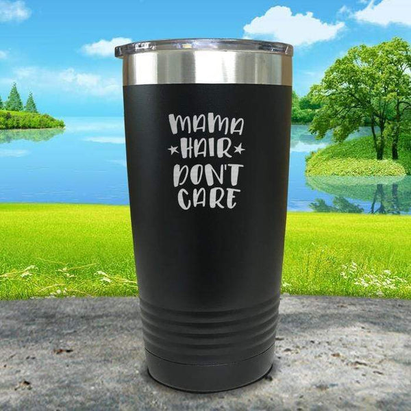 Mama Hair Don't Care Engraved Tumbler Tumbler ZLAZER 20oz Tumbler Black