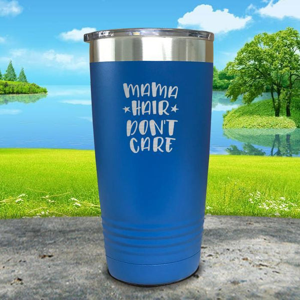 Mama Hair Don't Care Engraved Tumbler Tumbler ZLAZER 20oz Tumbler Blue