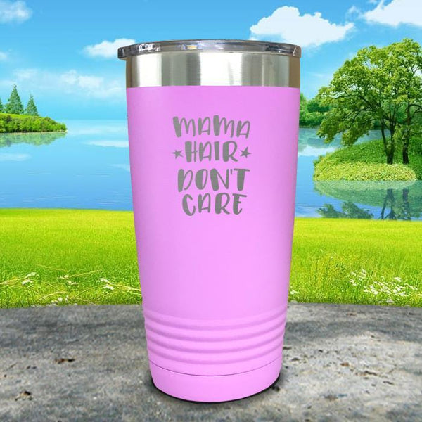Mama Hair Don't Care Engraved Tumbler Tumbler ZLAZER 20oz Tumbler Lavender
