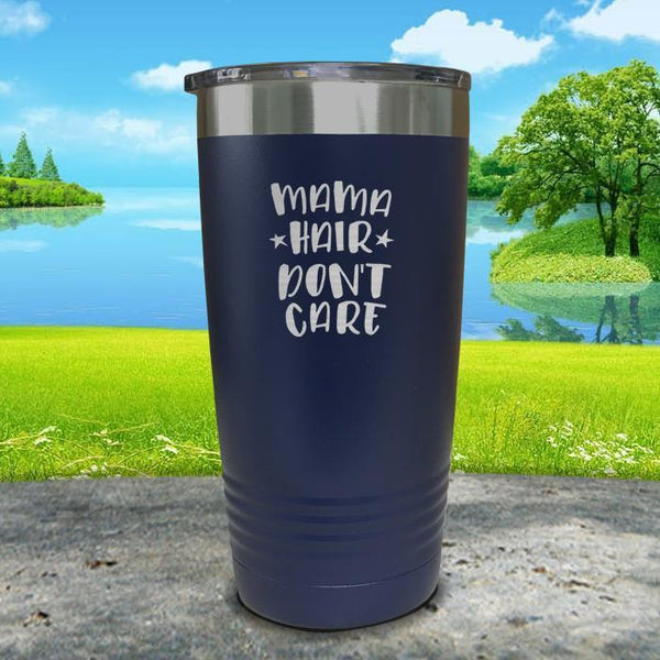 Mama Hair Don't Care Engraved Tumbler Tumbler ZLAZER 20oz Tumbler Navy
