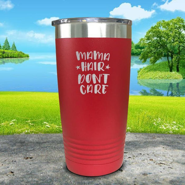 Mama Hair Don't Care Engraved Tumbler Tumbler ZLAZER 20oz Tumbler Red