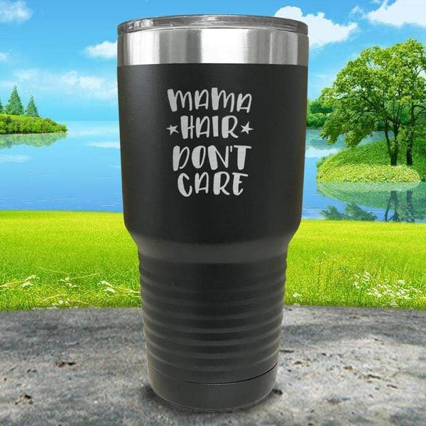 Mama Hair Don't Care Engraved Tumbler Tumbler ZLAZER 30oz Tumbler Black