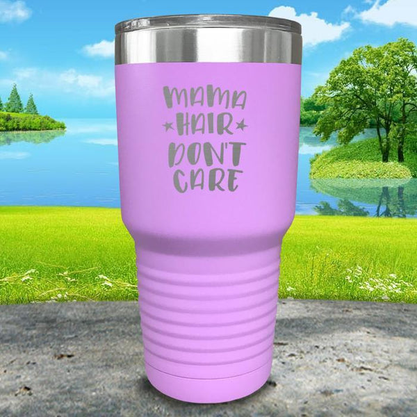 Mama Hair Don't Care Engraved Tumbler Tumbler ZLAZER 30oz Tumbler Lavender