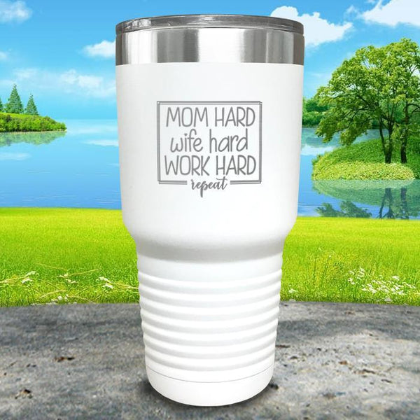 Mom Hard Wife Hard Work Hard Repeat Engraved Tumbler Tumbler ZLAZER 30oz Tumbler White