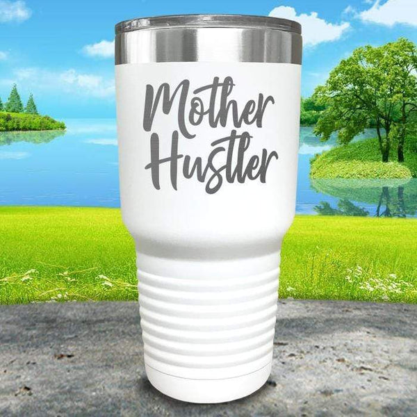 Mother Hustler Engraved Tumbler Tumbler ZLAZER 30oz Tumbler White