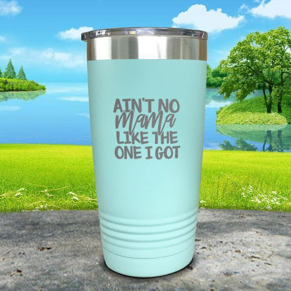 Ain't No Mama Like The One I Got Engraved Tumbler Tumbler ZLAZER 20oz Tumbler Mint