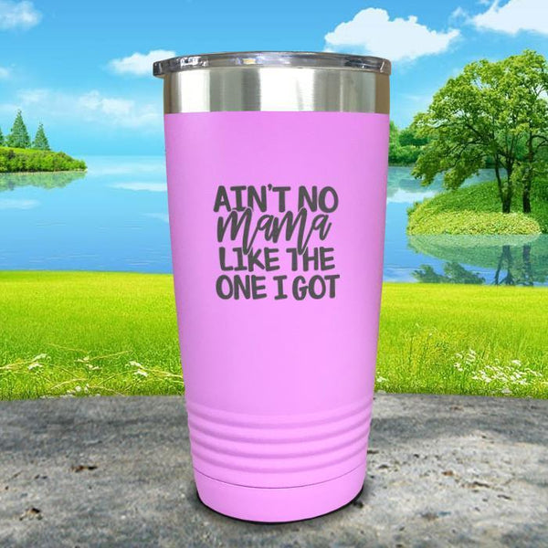 Ain't No Mama Like The One I Got Engraved Tumbler Tumbler ZLAZER 20oz Tumbler Lavender