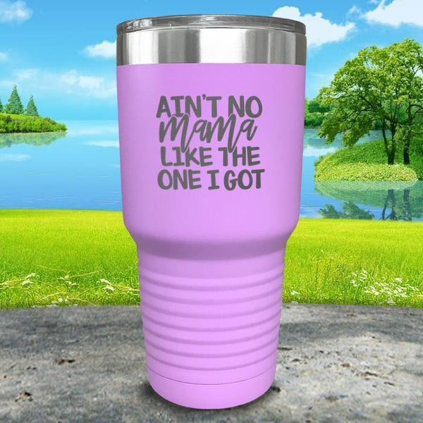 Ain't No Mama Like The One I Got Engraved Tumbler Tumbler ZLAZER 30oz Tumbler Lavender