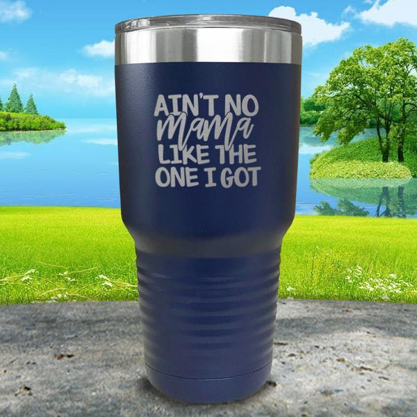 Ain't No Mama Like The One I Got Engraved Tumbler Tumbler ZLAZER 30oz Tumbler Navy