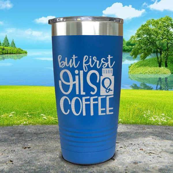 But First Oils and Coffee Engraved Tumbler Tumbler ZLAZER 20oz Tumbler Blue