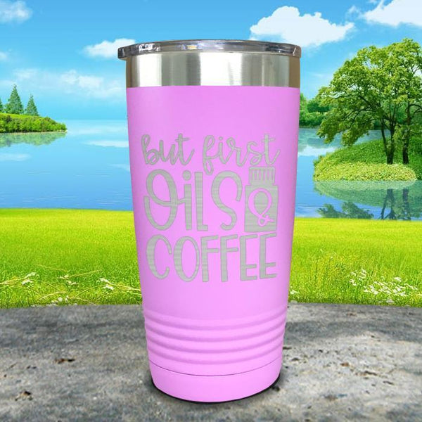 But First Oils and Coffee Engraved Tumbler Tumbler ZLAZER 20oz Tumbler Lavender