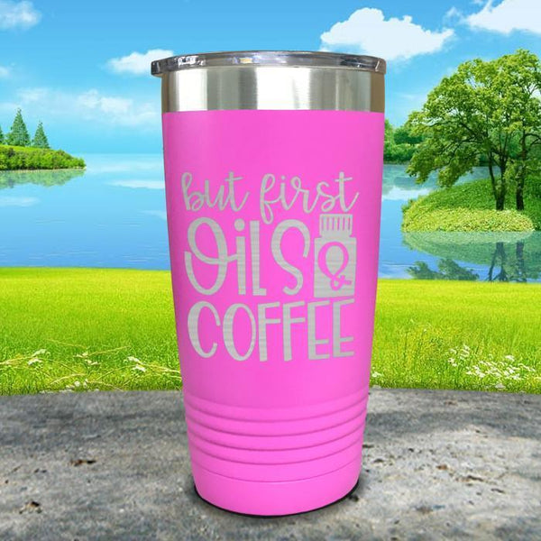 But First Oils and Coffee Engraved Tumbler Tumbler ZLAZER 20oz Tumbler Pink