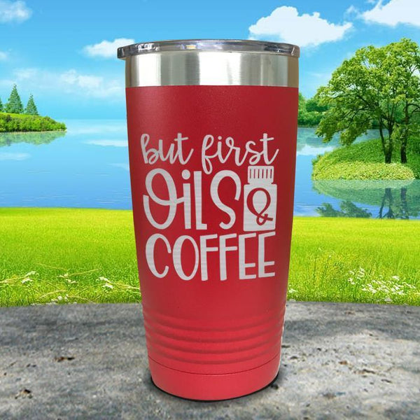 But First Oils and Coffee Engraved Tumbler Tumbler ZLAZER 20oz Tumbler Red