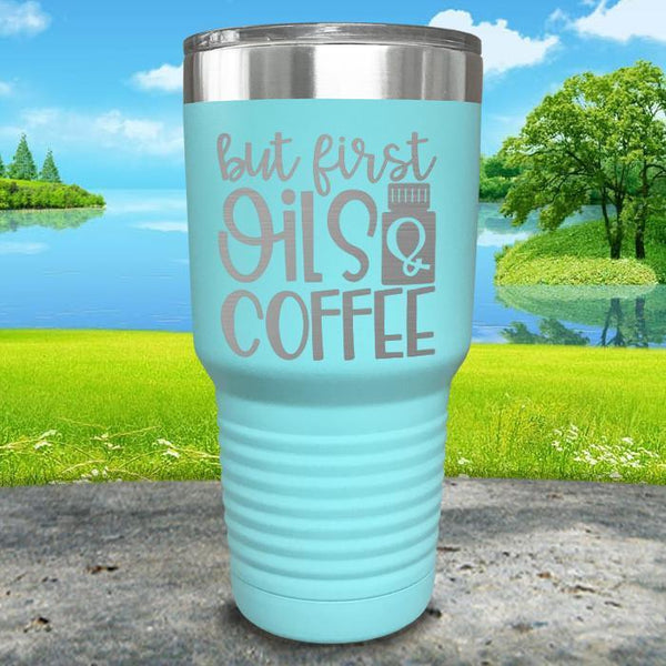 But First Oils and Coffee Engraved Tumbler Tumbler ZLAZER 30oz Tumbler Mint