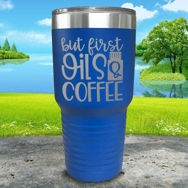 But First Oils and Coffee Engraved Tumbler Tumbler ZLAZER 30oz Tumbler Blue