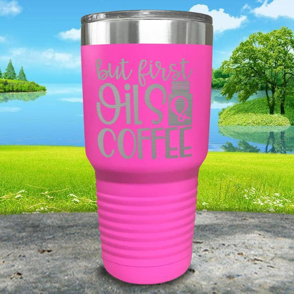 But First Oils and Coffee Engraved Tumbler Tumbler ZLAZER 30oz Tumbler Pink