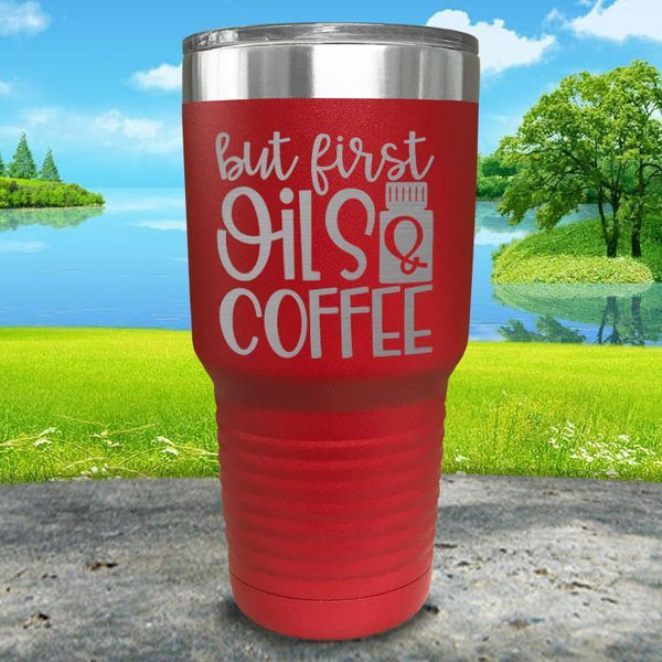 But First Oils and Coffee Engraved Tumbler Tumbler ZLAZER 30oz Tumbler Red