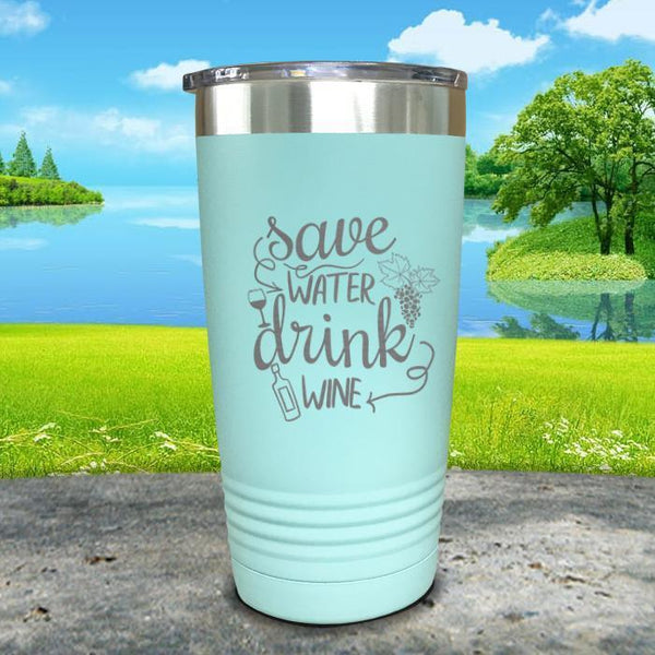 Save Water Drink Wine Engraved Tumbler Tumbler ZLAZER 20oz Tumbler Mint