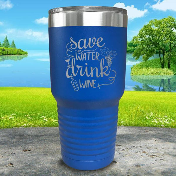 Save Water Drink Wine Engraved Tumbler Tumbler ZLAZER 30oz Tumbler Blue