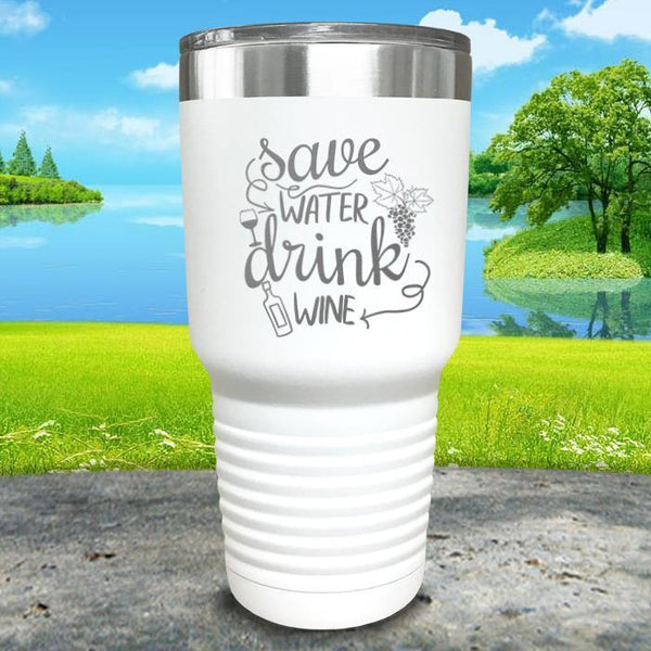 Save Water Drink Wine Engraved Tumbler Tumbler ZLAZER 30oz Tumbler White