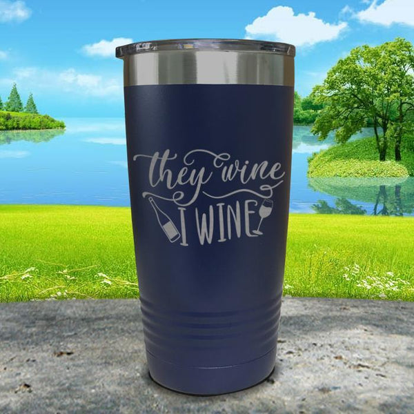 They Wine I Wine Engraved Tumbler Tumbler ZLAZER 20oz Tumbler Navy