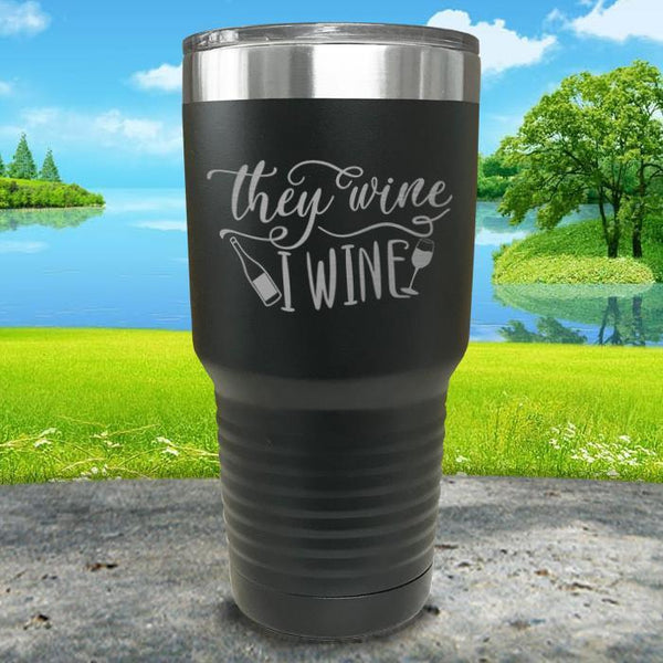 They Wine I Wine Engraved Tumbler Tumbler ZLAZER 30oz Tumbler Black
