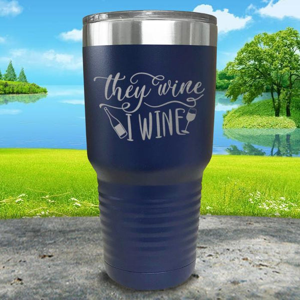 They Wine I Wine Engraved Tumbler Tumbler ZLAZER 30oz Tumbler Navy