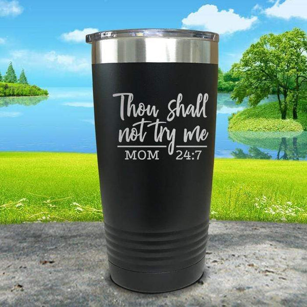 Thou Shall Not Try Me Engraved Tumbler Tumbler ZLAZER 20oz Tumbler Black