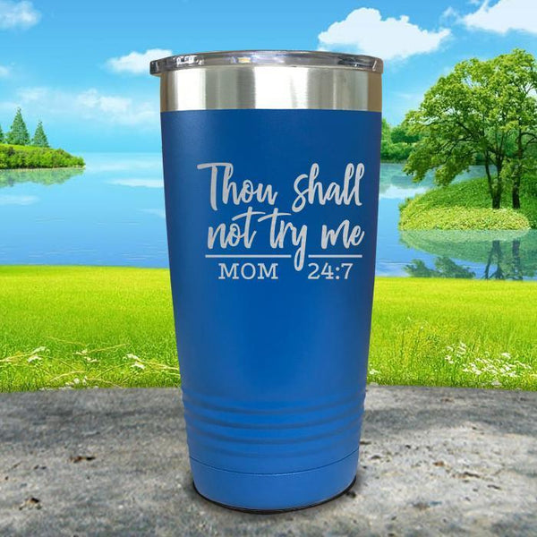 Thou Shall Not Try Me Engraved Tumbler Tumbler ZLAZER 20oz Tumbler Blue