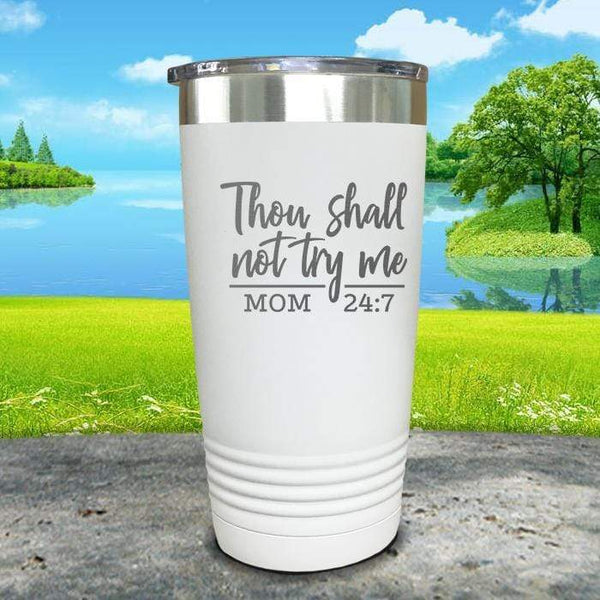 Thou Shall Not Try Me Engraved Tumbler Tumbler ZLAZER 20oz Tumbler White
