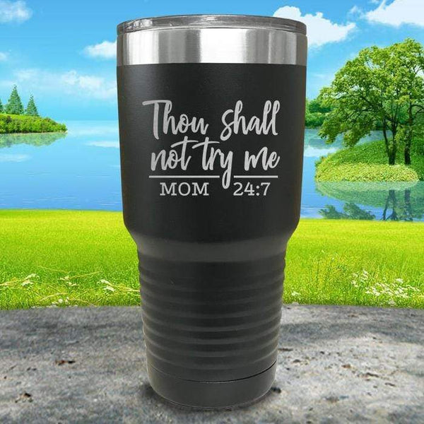 Thou Shall Not Try Me Engraved Tumbler Tumbler ZLAZER 30oz Tumbler Black