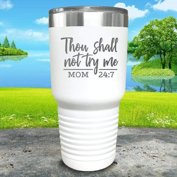 Thou Shall Not Try Me Engraved Tumbler Tumbler ZLAZER 30oz Tumbler White