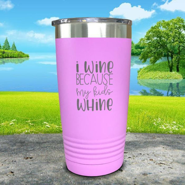 I Wine Because My Kids Whine Engraved Tumbler Tumbler ZLAZER 20oz Tumbler Lavender