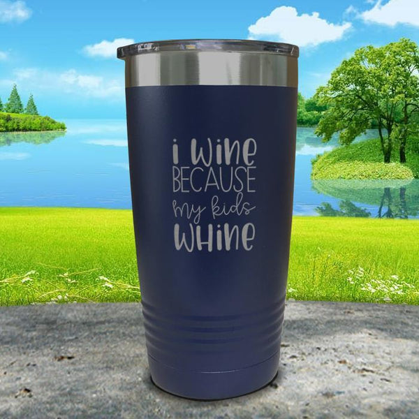 I Wine Because My Kids Whine Engraved Tumbler Tumbler ZLAZER 20oz Tumbler Navy