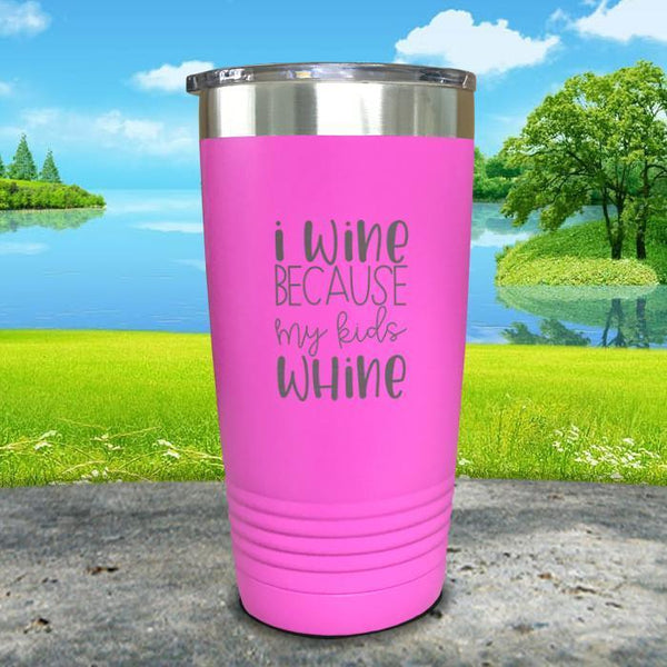 I Wine Because My Kids Whine Engraved Tumbler Tumbler ZLAZER 20oz Tumbler Pink