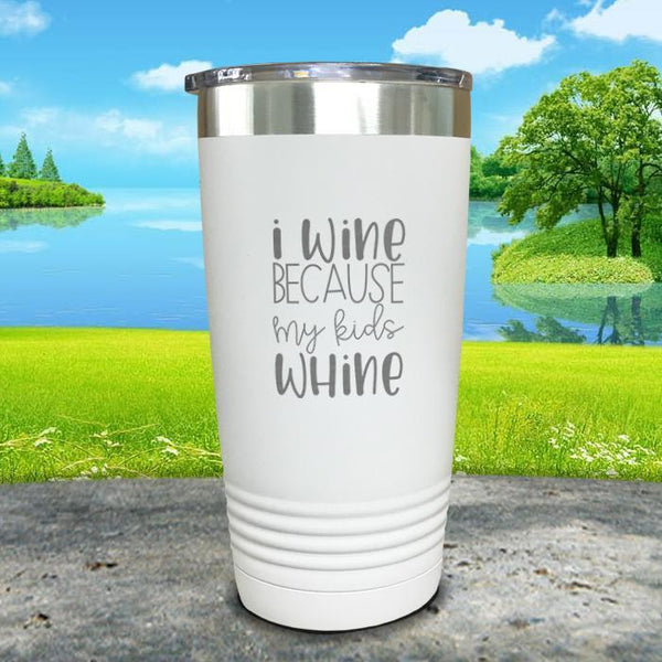 I Wine Because My Kids Whine Engraved Tumbler Tumbler ZLAZER 20oz Tumbler White