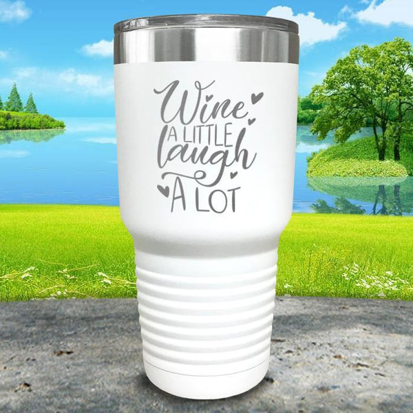 Wine A Little Laugh A Lot Engraved Tumbler Tumbler ZLAZER 30oz Tumbler White