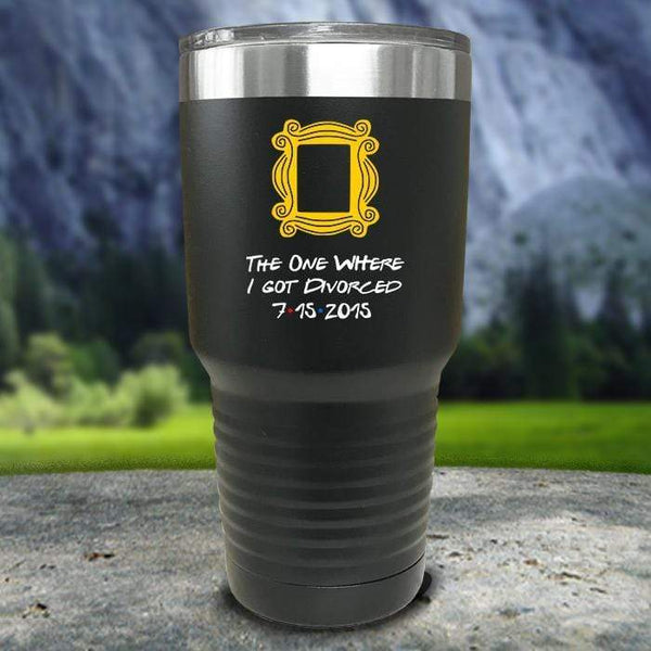 The One Where I Got Divorced Color Printed Tumblers Tumbler Nocturnal Coatings 30oz Tumbler Black