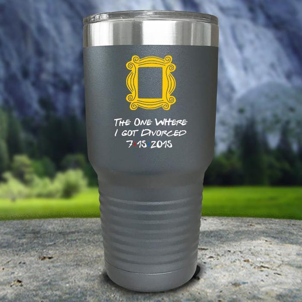 The One Where I Got Divorced Color Printed Tumblers Tumbler Nocturnal Coatings 30oz Tumbler Grey