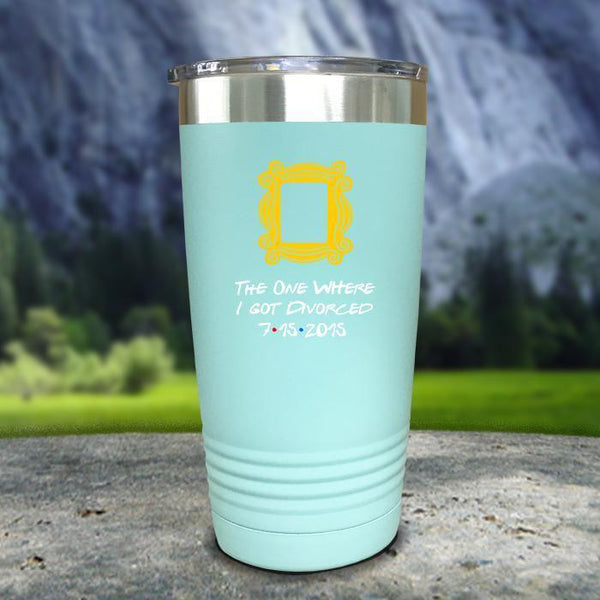 The One Where I Got Divorced Color Printed Tumblers Tumbler Nocturnal Coatings 20oz Tumbler Mint