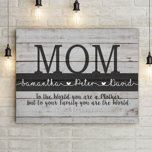 Personalized MOM You Are The World Premium Canvas