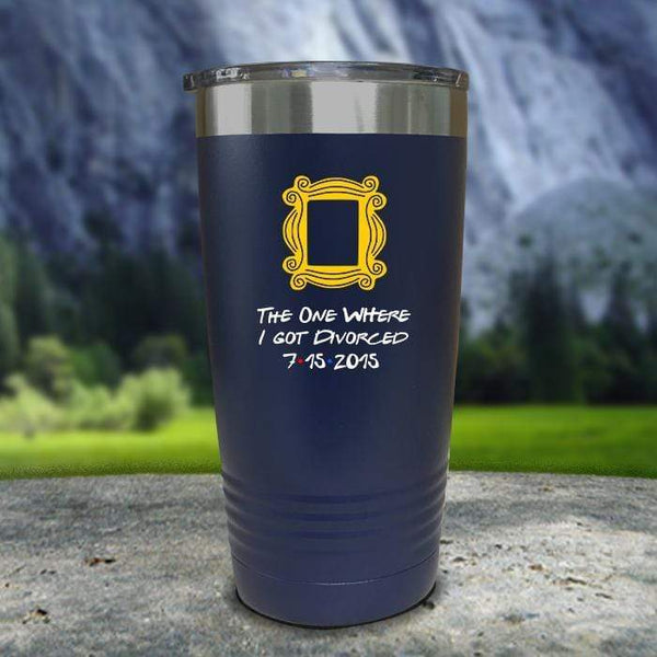 The One Where I Got Divorced Color Printed Tumblers Tumbler Nocturnal Coatings 20oz Tumbler Navy