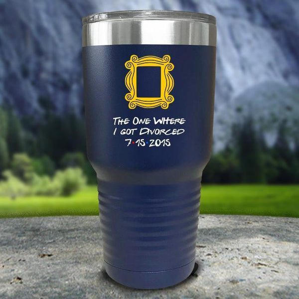 The One Where I Got Divorced Color Printed Tumblers Tumbler Nocturnal Coatings 30oz Tumbler Navy